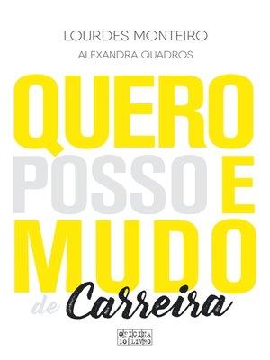cover image of Quero, posso e mudo de carreira