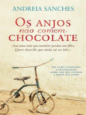cover image of Os Anjos Não Comem Chocolate
