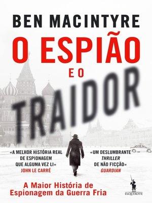 cover image of O Espião e o Traidor