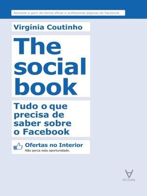 cover image of The Social Book--Tudo o que precisa de saber sobre o Facebook