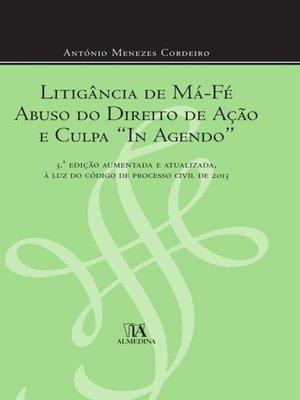 """cover image of Litigância de Má Fé, Abuso do Direito de Acção e Culpa """"In Agendo"""""""