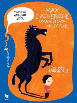 cover image of Max e Achebiche – Uma História Muito Fixe