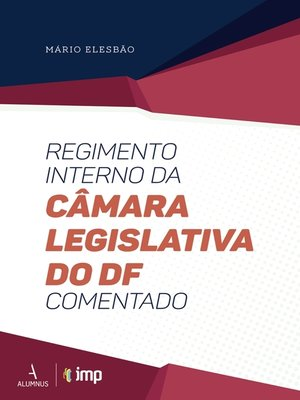 cover image of Regimento Interno da Câmara Legislativa do DF Comentado