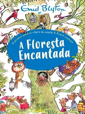 cover image of A Floresta Encantada