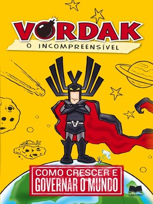 cover image of Vordak, O Incompreensível ? Como Crescer e Governar o Mundo