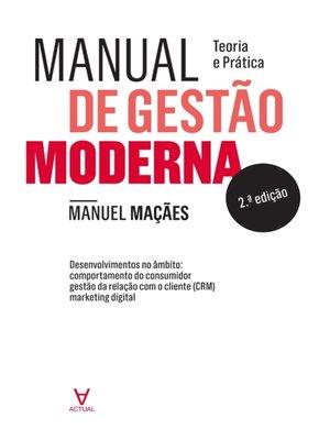 cover image of Manual de Gestão Moderna--Teoria e Prática--2º Edição