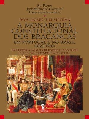 cover image of A Monarquia Constitucional dos Braganças