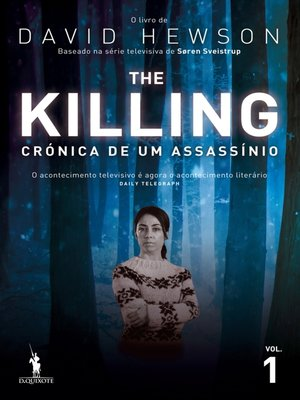cover image of The Killing ? Crónica de Um Assassínio--1.º Volume