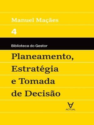 cover image of Planeamento, Estratégia e Tomada de Decisão--Vol IV
