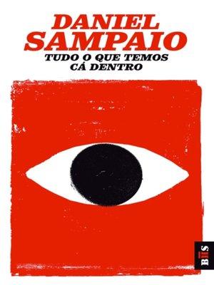 cover image of Tudo o Que Temos Cá Dentro