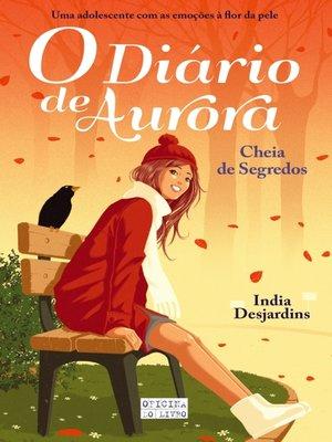 cover image of O Diário de Aurora ? Cheia de Segredos