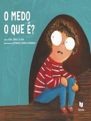 cover image of O Medo o Que É?