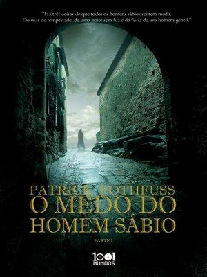 cover image of O Medo do Homem Sábio--Parte I