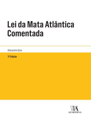 cover image of Lei da Mata Atlântica Comentada--2ª Edição