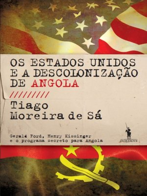 cover image of Os Estados Unidos e a Descolonização de Angola