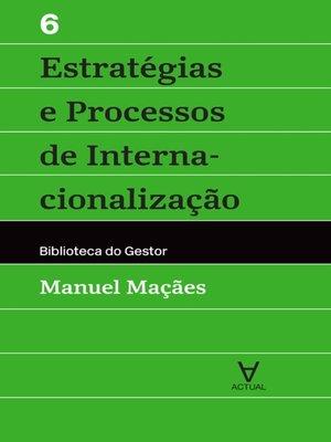 cover image of Estratégias e Processos de Internacionalização--Vol VI