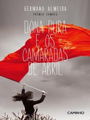 cover image of Dona Pura e os Camaradas de Abril
