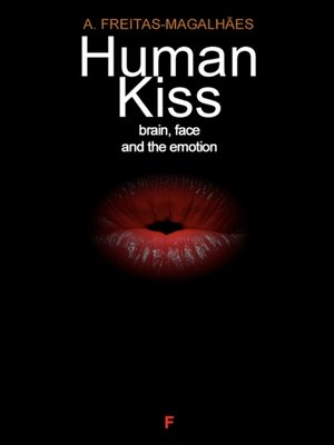 cover image of Human Kiss--Brain, Face and the Emotion