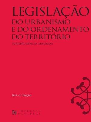 cover image of Legislação do Urbanismo e do Ordenamento do Território