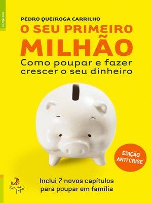 cover image of O Seu Primeiro Milhão--A Versão anti-crise