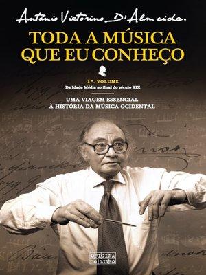 cover image of Toda a Música Que Eu Conheço--Volume I