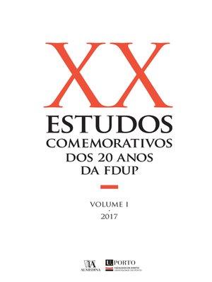cover image of Estudos Comemorativos dos 20 anos da FDUP Volume I