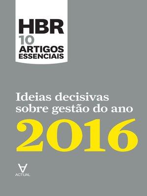cover image of Ideias decisivas sobre gestão do ano 2016