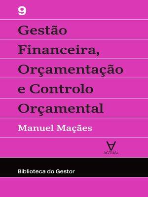 cover image of Gestão Financeira, Orçamentação e Controlo--Volume IX
