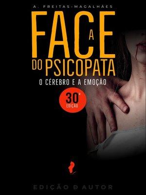 cover image of A Face do Psicopata--O Cérebro e a Emoção (30ª Ed.)