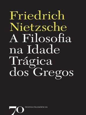cover image of A Filosofia na Idade Trágica dos Gregos