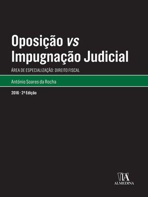 cover image of Oposição vs Impugnação Judicial