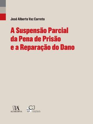 cover image of A Suspensão Parcial da Pena de Prisão e a Reparação do Dano (Perspectivas)