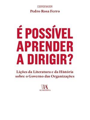 cover image of É Possível Aprender a Dirigir? Lições da Literatura e da História sobre o Governo das Organizações