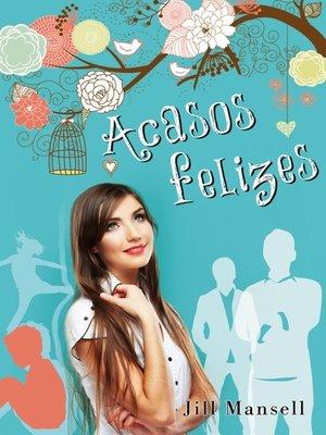 cover image of Acasos Felizes