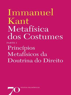 cover image of Metafísica dos Costumes--Princípios Metafísicos da Doutrina do Direito--Parte I