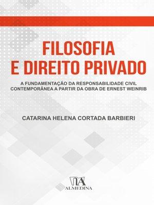 cover image of Filosofia e Direito Privado--A Fundamentação da Responsabilidade Civil Contemporânea a Partir da Obra de Ernest Weinrib