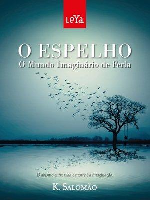 cover image of O espelho--O Mundo Imaginário de Ferla
