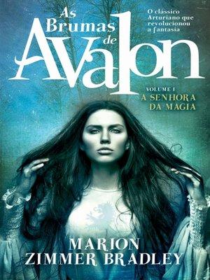 cover image of As Brumas de Avalon--A Senhora da Magia