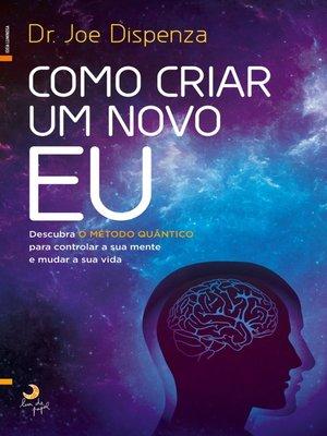 cover image of Como Criar um Novo Eu