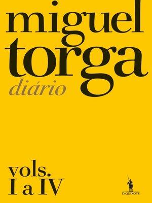 cover image of Miguel Torga--Diário ? Vols. I a IV