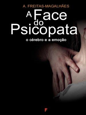 cover image of A Face do Psicopata--O Cérebro e a Emoção