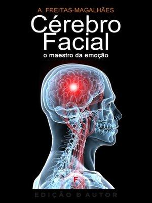cover image of Cérebro Facial--O Maestro da Emoção
