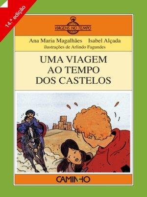 cover image of Uma Viagem ao Tempo dos Castelos