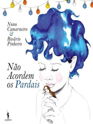 cover image of Não Acordem os Pardais