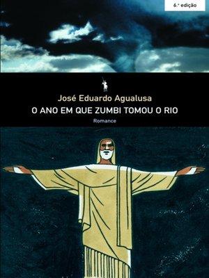 cover image of O Ano em que Zumbi Tomou o Rio