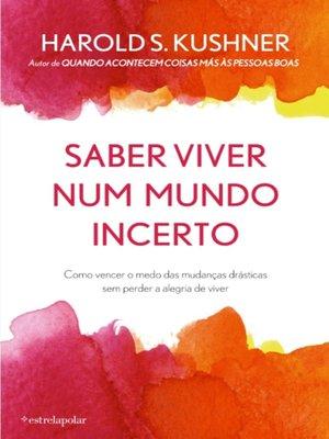 cover image of Saber Viver num Mundo Incerto