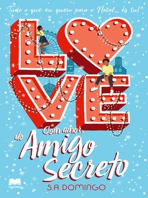 cover image of Com Amor, do Amigo Secreto