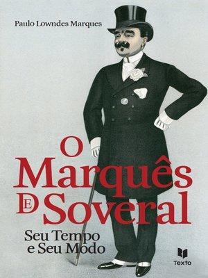 cover image of O Marquês de Soveral--Seu Tempo e Seu Modo