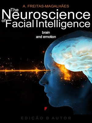 cover image of The Neuroscience of Facial Intelligence--Brain and Emotion