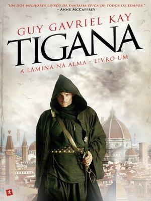 cover image of Tigana--A Lâmina na Alma--livro um